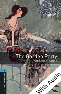 Book The Garden Party and Other Stories - With Audio Level 5 Oxford Bookworms Library by Katherine Mansfield