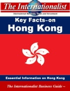 Key Facts on Hong Kong: Essential Information on Hong Kong by Patrick W. Nee