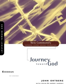 Book Exodus: Journey Toward God by John Ortberg