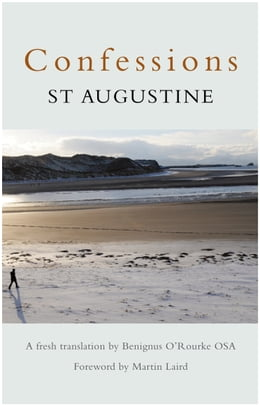 Book Confessions: St Augustine by Ben O'Rourke