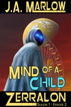 Mind of a Child (Zerralon 1.2) by J.A. Marlow