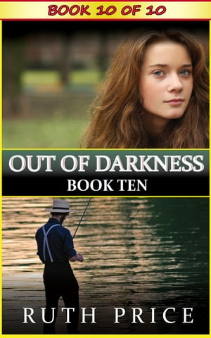 Out of Darkness - Book 10 Out of Darkness Serial (An Amish of Lancaster County Saga),  #10