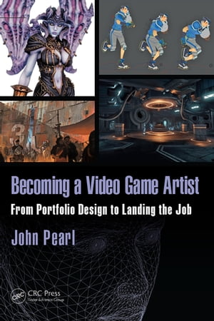 Becoming a Video Game Artist From Portfolio Design to Landing the Job