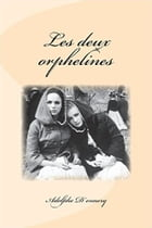 Les deux orphelines: Edition intégrale by Adolphe D'ENNERY