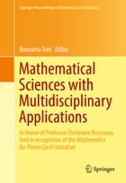 Mathematical Sciences with Multidisciplinary Applications: In Honor of Professor Christiane Rousseau. And In Recognition of the Mathematics for Planet by Bourama Toni