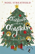 Christmas with the Chrystals & Other Stories by Noel Streatfeild
