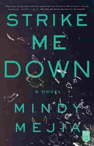 Strike Me Down: A Novel by Mindy Mejia