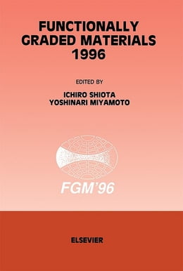 Book Functionally Graded Materials 1996 by I. Shiota
