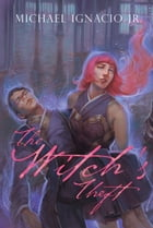 The Witch's Theft by Michael Ignacio Jr.