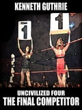 The Final Competitor (Uncivilized Boxing Action Series) 7898d709-256b-42ad-8a6f-147109a6dc55