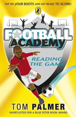 Book Football Academy: Reading the Game: Reading the Game by Tom Palmer