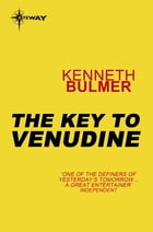 The Key to Venudine: Keys to the Dimensions Book 3 by Kenneth Bulmer