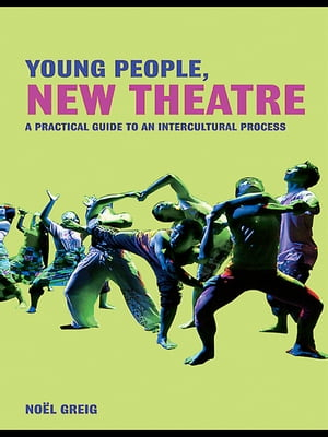 Young People,  New Theatre A Practical Guide to an Intercultural Process