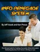 The Info Renegades System by Jeff Vacek