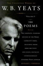 The Collected Works of W.B. Yeats Volume I: The Poems Cover Image