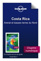 Costa Rica 7 - Arenal et basses terres du Nord by Lonely Planet