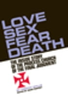 Love, Sex, Fear, Death: The Inside Story of The Process Church of the Final Judgment by Timothy Wyllie