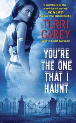 Book You're the One That I Haunt by Terri Garey
