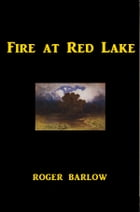 Fire at Red Lake by Roger Barlow