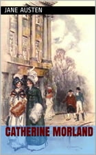 Catherine Morland: Northanger Abbey by Jane Austen
