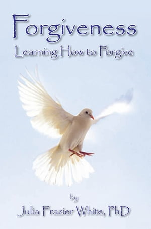 Forgiveness: Learning How to Forgive