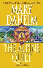 The Alpine Quilt: An Emma Lord Mystery by Mary Daheim