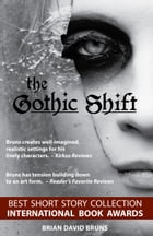 The Gothic Shift by Brian David Bruns