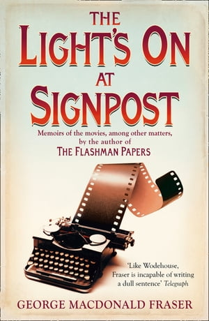 The Light's On At Signpost by George MacDonald Fraser