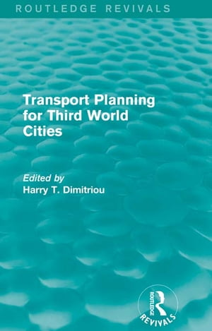 Transport Planning for Third World Cities (Routledge Revivals)