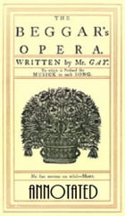 The Beggar's Opera (Annotated) by John Gay