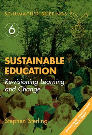 Sustainable Education Re-visioning Learning and Change