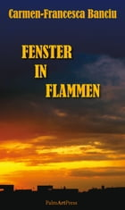 Fenster in Flammen by Carmen-Francesca Banciu