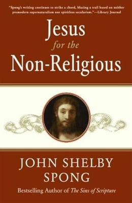 Book Jesus for the Non-Religious by John Shelby Spong
