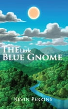 The Little Blue Gnome by Kevin Perkins