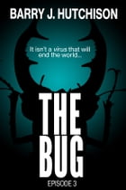 The Bug - Episode Three