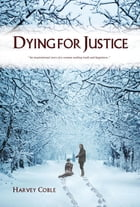 Dying for Justice by Harvey Coble