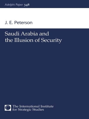 Saudi Arabia and the Illusion of Security