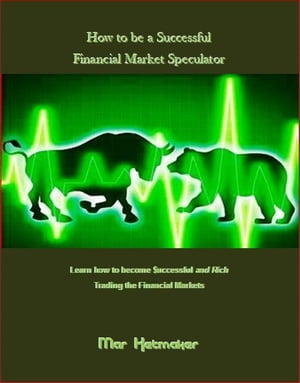 How to be a Successful Financial Market Speculator