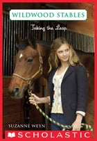 Wildwood Stables #6: Taking the Leap by Suzanne Weyn