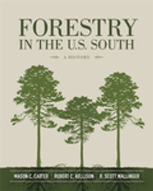 Forestry in the U.S. South: A History