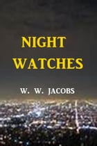 Night Watches by W. W. Jacobs