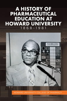 A History of Pharmaceutical Education at Howard University 1868–1981