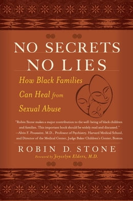 Book No Secrets No Lies: How Black Families Can Heal from Sexual Abuse by Robin Stone