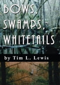 Bows, Swamps, Whitetails