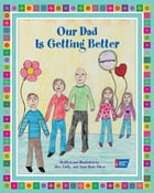 Our Dad Is Getting Better by Alex Silver