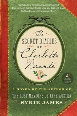 Book The Secret Diaries of Charlotte Bronte by Syrie James