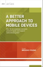 A Better Approach to Mobile Devices: How do we maximize resources, promote equity, and support…