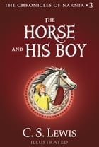 The Horse and His Boy (The Chronicles of Narnia, Book 3) by C. S. Lewis