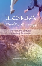 Iona: God's Energy by Norman Shanks