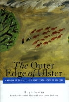 The Outer Edge of Ulster: A Memoir of Social Life in Nineteenth-Century Donegal by Hugh Dorain